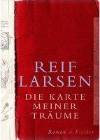 ✰ Reif Larsen - Die Karte meiner Träume