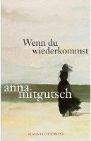 ✰ Anna Mitgutsch - Wenn du wiederkommst