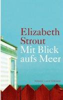 ✰ Elizabeth Strout - Mit Blick aufs Meer