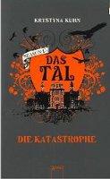 ✰ Krystyna Kuhn - Das Tal 1.2 - Die Katastrophe