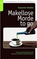 ✰ Susanne Henke - Makellose Morde to go