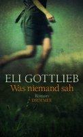 ✰ Eli Gottlieb - Was niemand sah